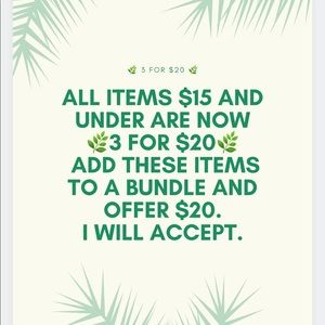 All items $15 and under are 🌿3 for $20🌿. Bundle!